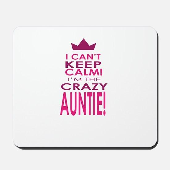 I cant keep calm calm crazy aunt Mousepad