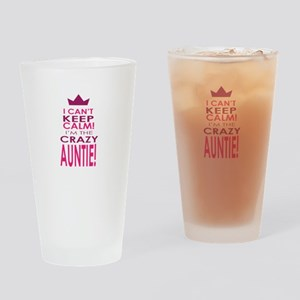 I cant keep calm calm crazy aunt Drinking Glass