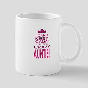 I cant keep calm calm crazy aunt Mugs