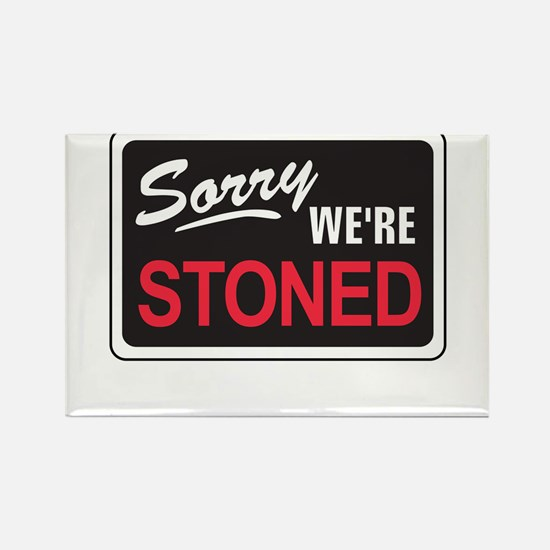 Sorry We're Stoned Magnets