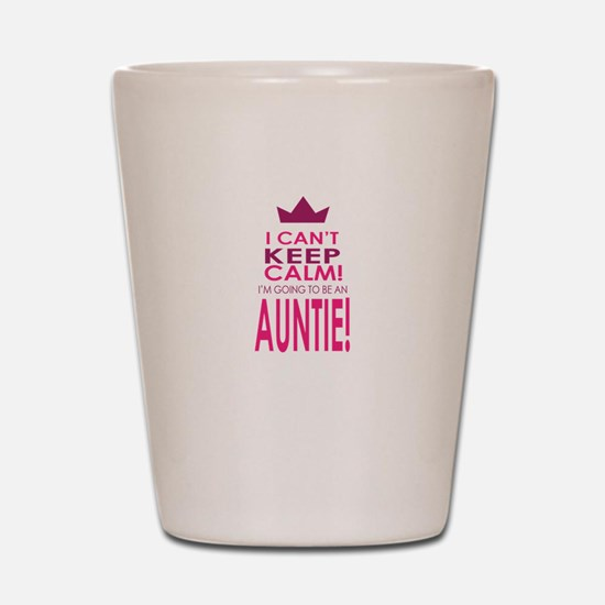I cant keep calm going to be an auntie Shot Glass
