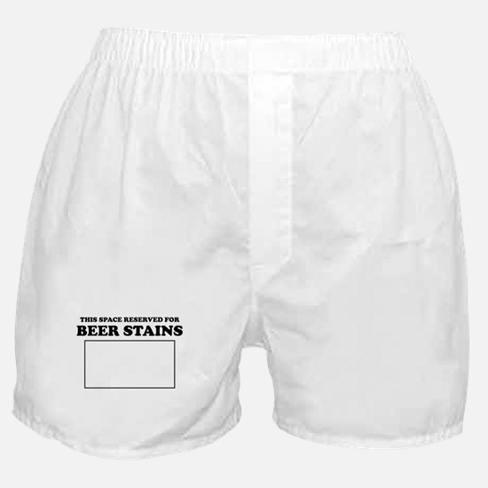This Space Reserved For Beer Stains Boxer Shorts
