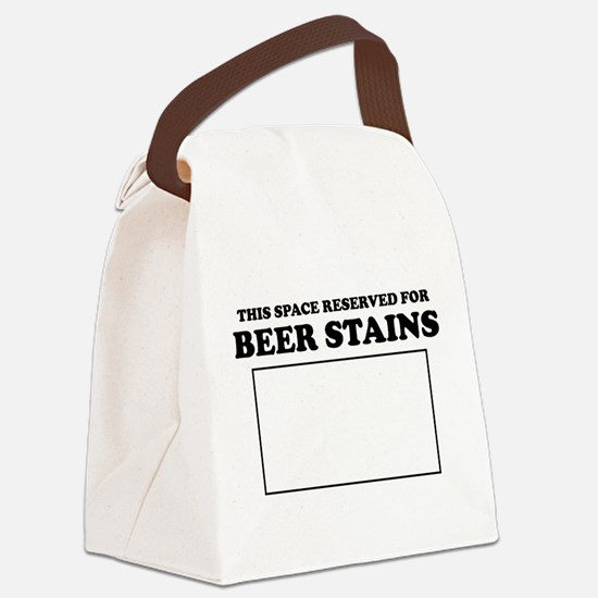 This Space Reserved For Beer Stains Canvas Lunch B
