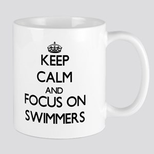 Keep Calm and focus on Swimmers Mugs