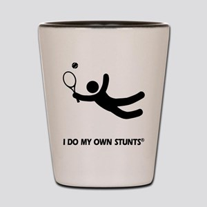Tennis Funny My Own Stunts Shot Glass