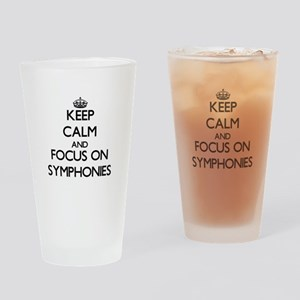 Keep Calm and focus on Symphonies Drinking Glass