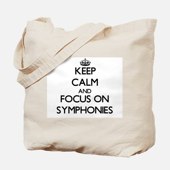Keep Calm and focus on Symphonies Tote Bag