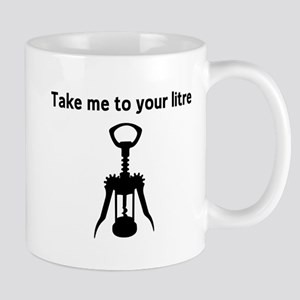Take me to your litre Mugs