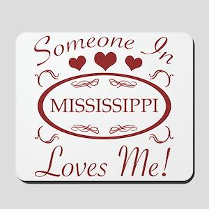 Somebody In Mississippi Loves Me Mousepad