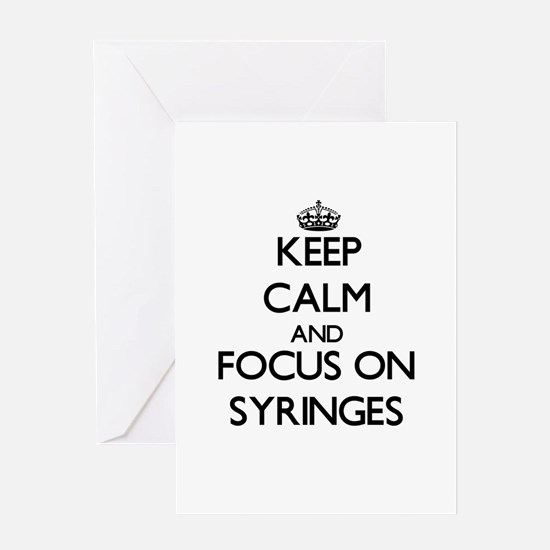 Keep Calm and focus on Syringes Greeting Cards