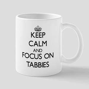 Keep Calm and focus on Tabbies Mugs