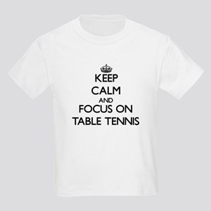 Keep Calm and focus on Table Tennis T-Shirt