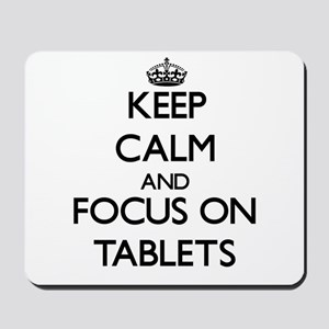 Keep Calm and focus on Tablets Mousepad