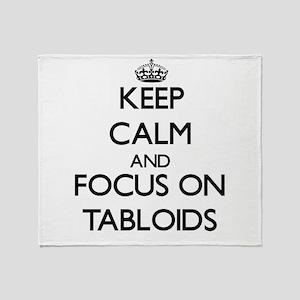 Keep Calm and focus on Tabloids Throw Blanket