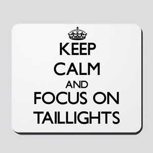 Keep Calm and focus on Taillights Mousepad