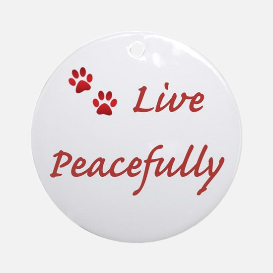 Live Peacefully Ornament (round)