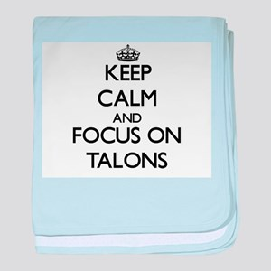 Keep Calm and focus on Talons baby blanket