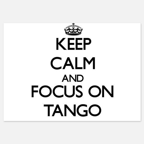 Keep Calm and focus on Tango Invitations