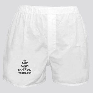Keep Calm and focus on Tardiness Boxer Shorts