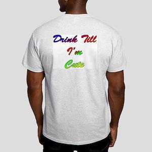 New Drink Till Cute Light T-Shirt