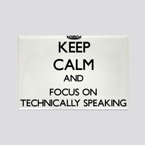 Keep Calm and focus on Technically Speakin Magnets