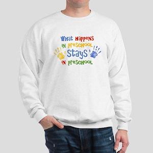 Stays In Preschool Sweatshirt