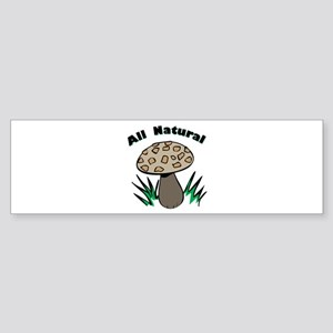 All Natural Bumper Sticker