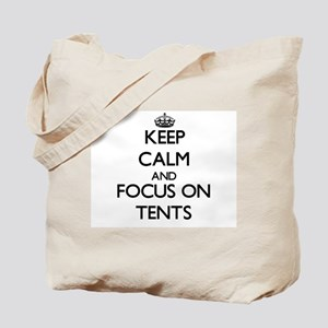 Keep Calm and focus on Tents Tote Bag