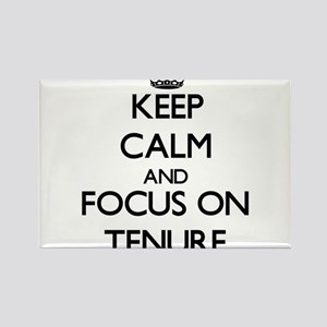 Keep Calm and focus on Tenure Magnets