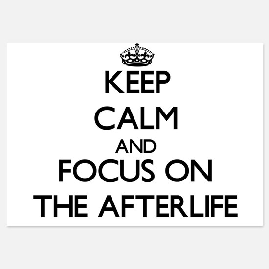 Keep Calm and focus on The Afterlife Invitations