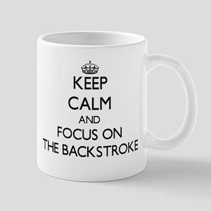Keep Calm and focus on The Backstroke Mugs