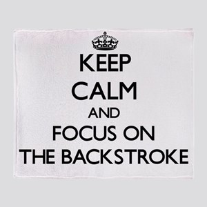 Keep Calm and focus on The Backstrok Throw Blanket