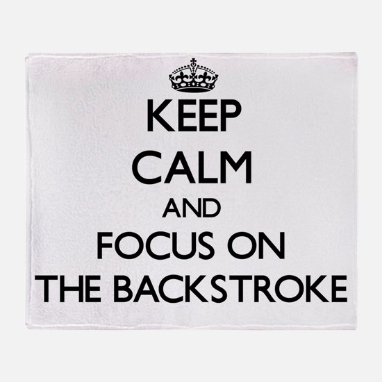 Keep Calm and focus on The Backstrok Throw Blanket