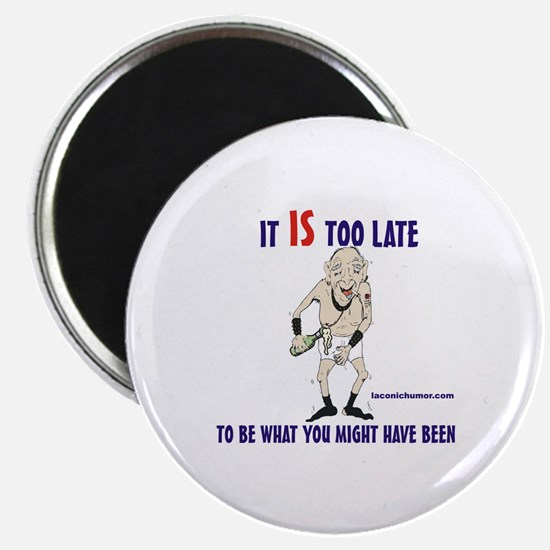 Too late GOnzo Magnet