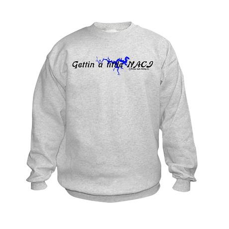 ~*Gettin a little Naci_2*~ Kids Sweatshirt