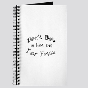 Don't Bob for Fries in Hot Fat Journal