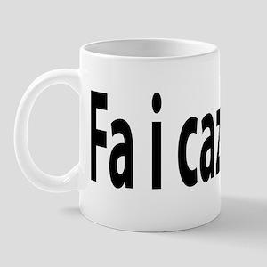 Fa i cazzi tuoi Mug