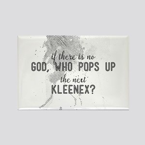 if there is no god, who pops up the next k Magnets