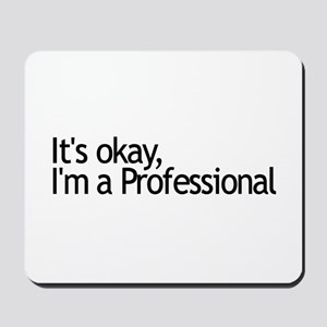 I'm a Professional Mousepad