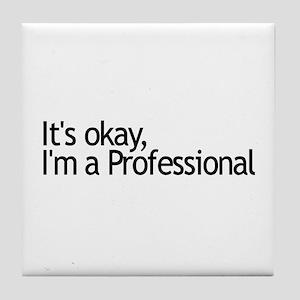 I'm a Professional Tile Coaster