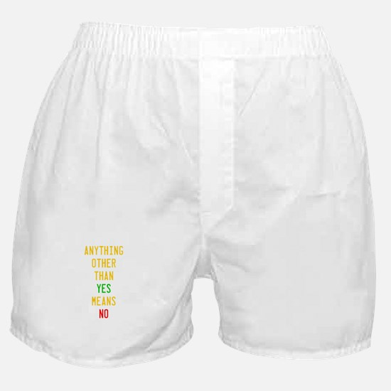 Anything Other Than Yes Means No Boxer Shorts