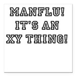 Manflu... It's An XY Thing! Square Car Magnet 3