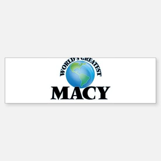 World's Greatest Macy Bumper Bumper Bumper Sticker
