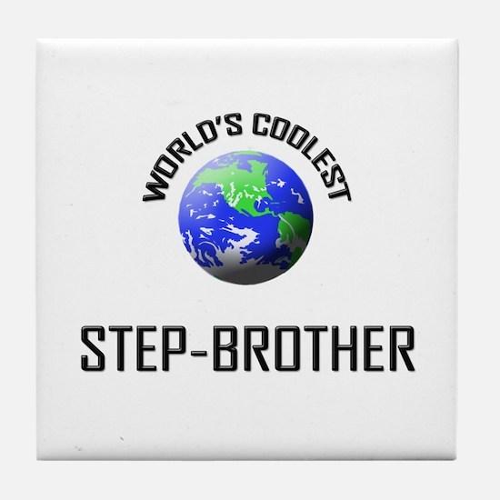 World's Coolest STEP-BROTHER Tile Coaster
