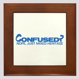 Confused? Nope, Just Mixed He Framed Tile