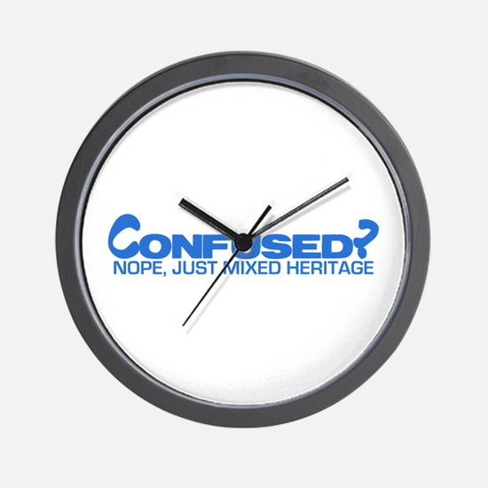 Confused? Nope, Just Mixed He Wall Clock