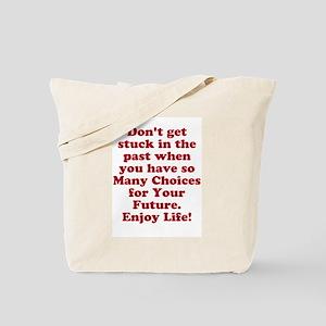 Don't Get Stuck Tote Bag