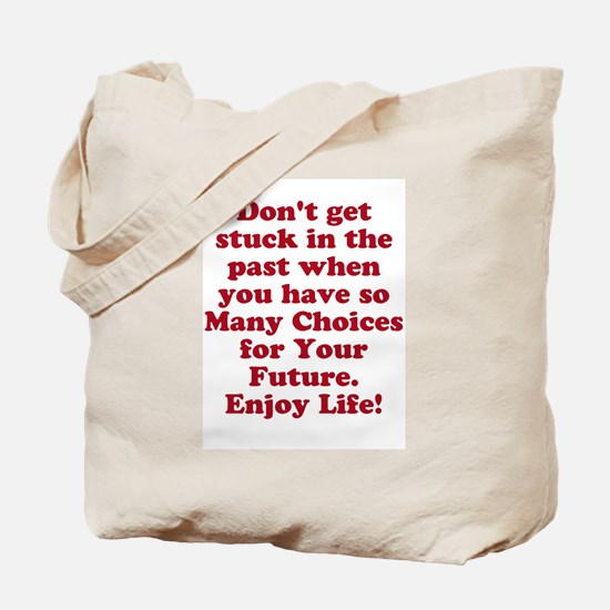 Don't Get Stuck Tote Bag