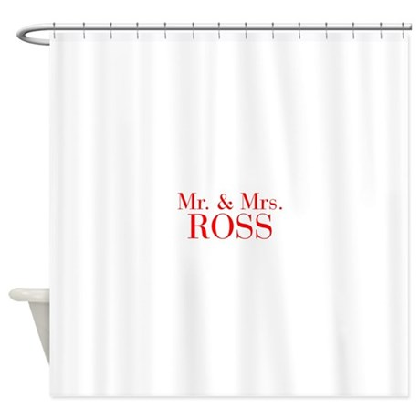 Mr Mrs ROSS Bod Red Shower Curtain