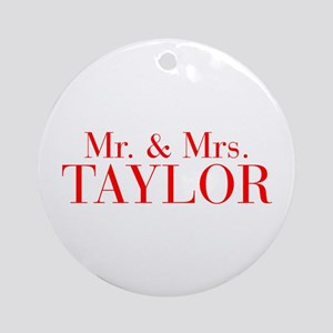 Mr Mrs TAYLOR-bod red Ornament (Round)